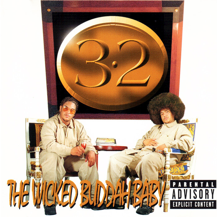 MR 3-2 - 3-2 The Wicked Buddah Baby (Explicit)