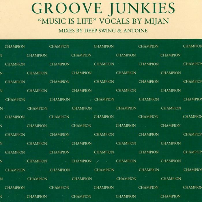 GROOVE JUNKIES feat MIJAN - Music Is Life