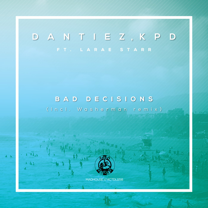 DANTIEZ feat LARAE STARR - Bad Decisions