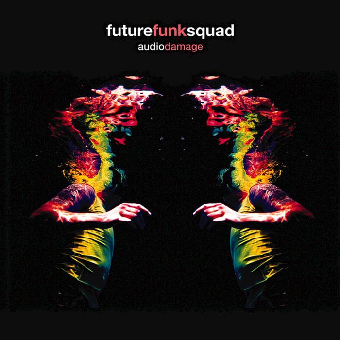 FUTURE FUNK SQUAD - Audio Damage
