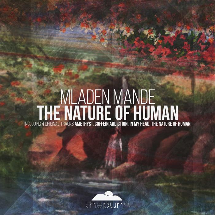 MLADEN MANDE - The Nature Of Human
