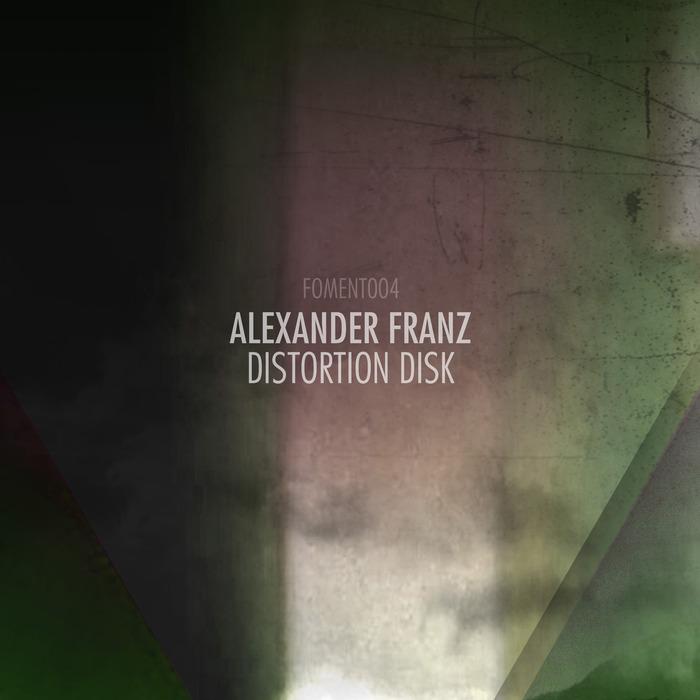 ALEXANDER FRANZ - Distortion Disk