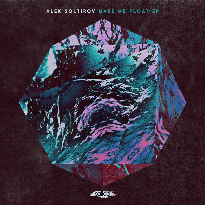 ALEK SOLITOV - Make Me Float EP