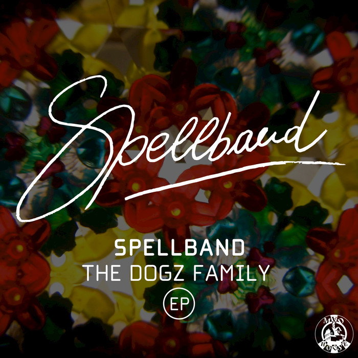 SPELLBAND - The Dogz Family EP