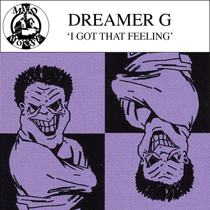 DREAMER G - I Got That Feelin' EP