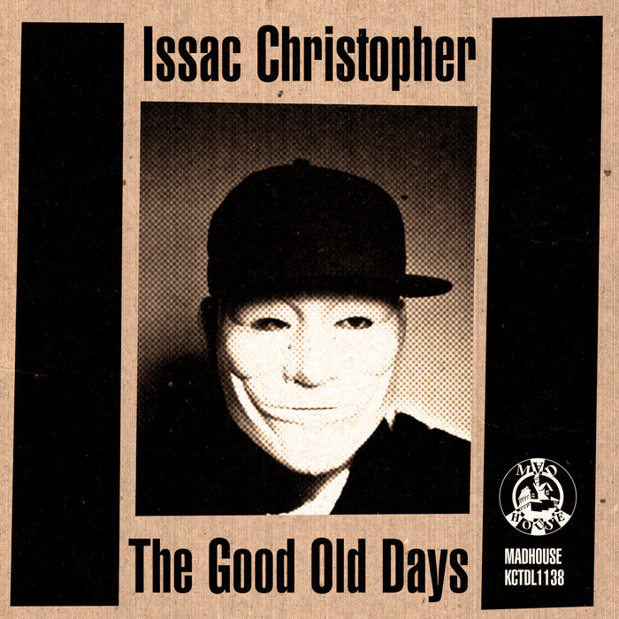 ISSAC CHRISTOPHER - The Good Old Days