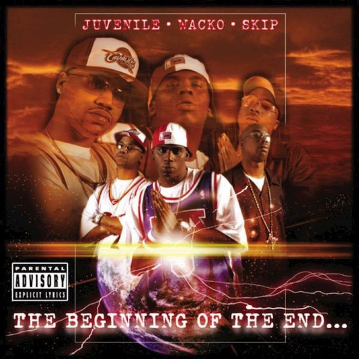 JUVENILE/WACKO/SKIP - The Beginning Of The End... (Explicit)