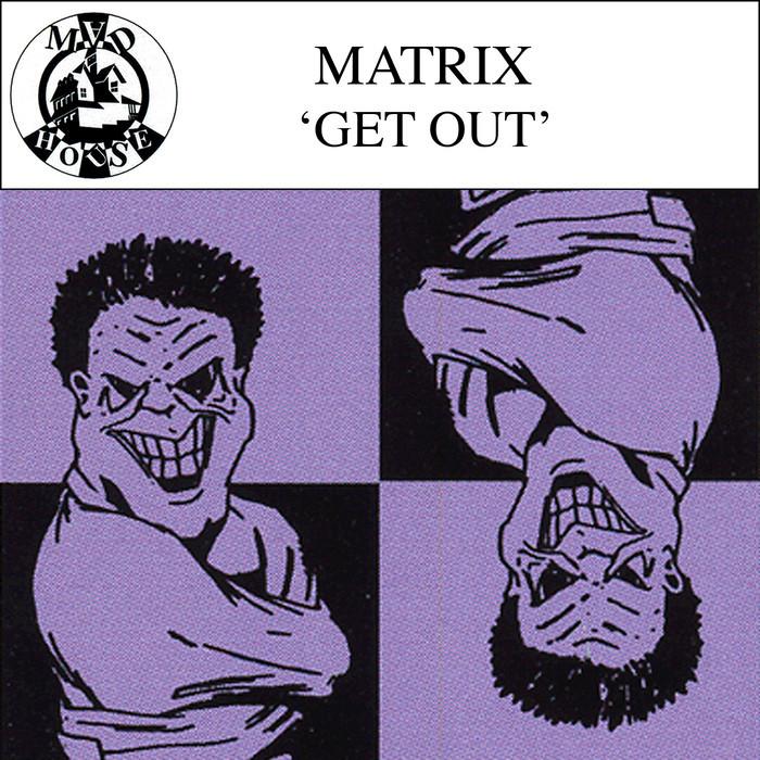 MATRIX (US) - Get Out EP