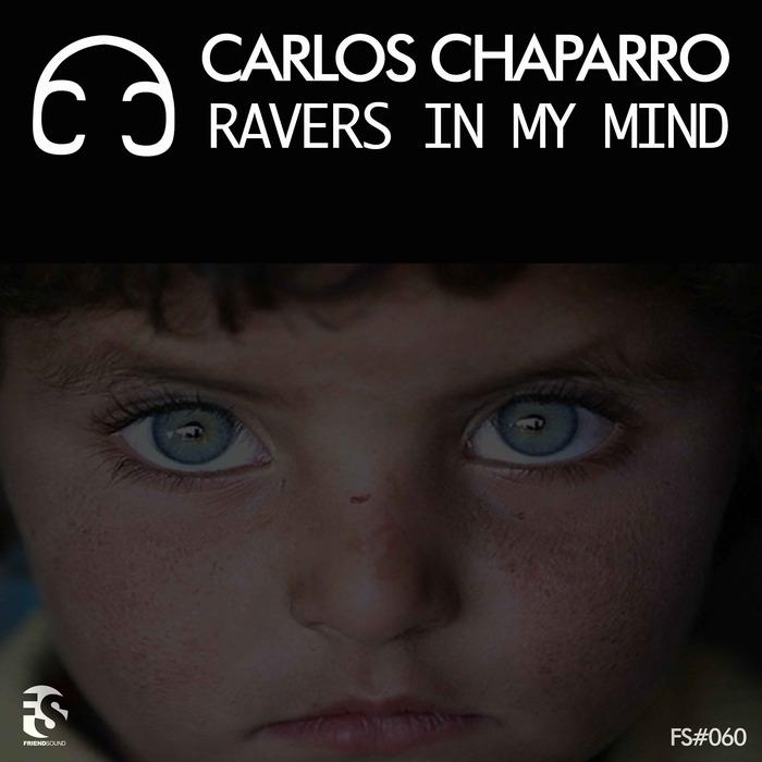 CARLOS CHAPARRO - Ravers In My Mind