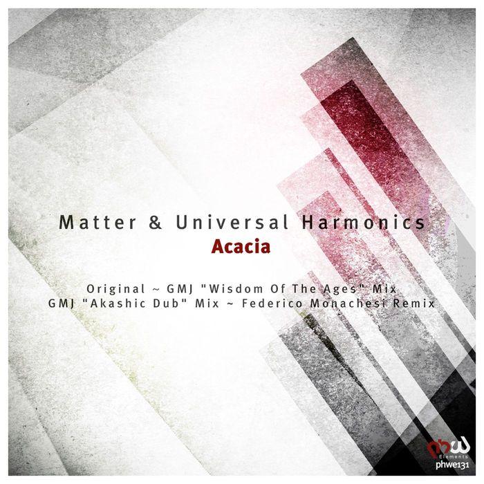 MATTER/UNIVERSAL HARMONICS - Acacia