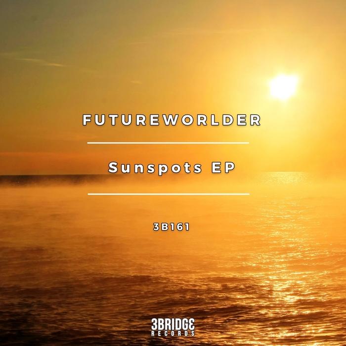 FUTUREWORLDER - Sunspots EP