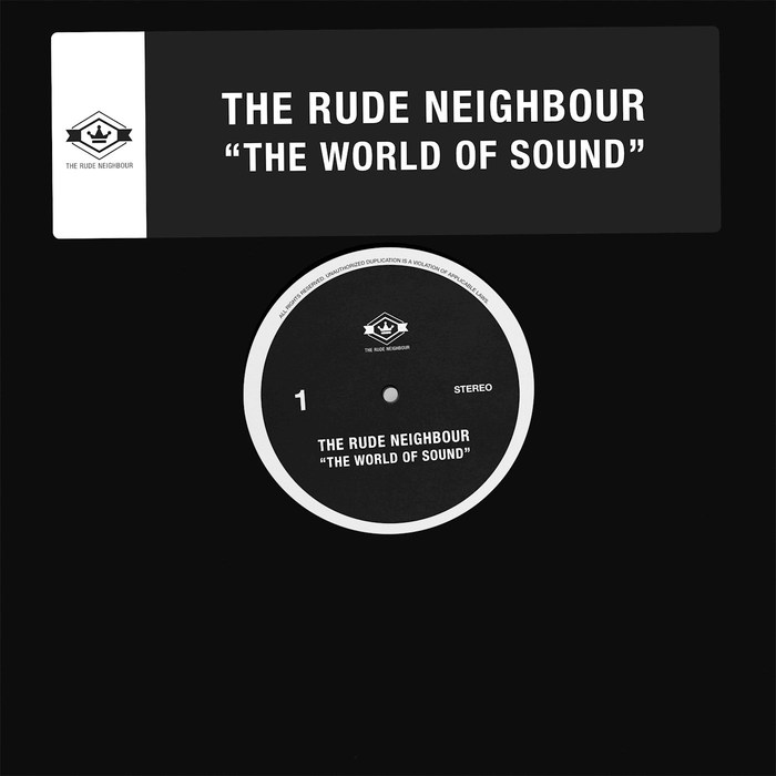 THE RUDE NEIGHBOUR - The World Of Sound