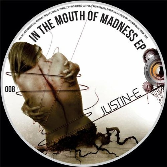 JUSTIN-E & FIL DEVIOUS & SILEX - In The Mouth Of Madness EP