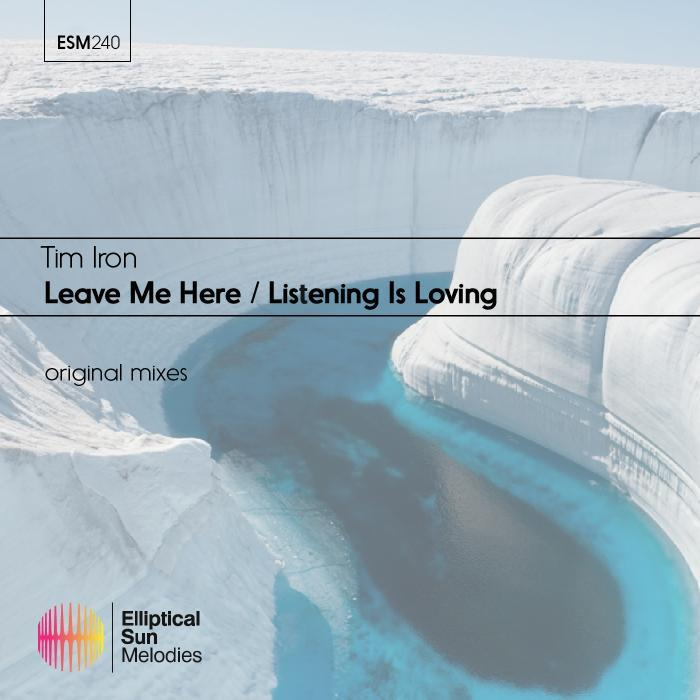 TIM IRON - Leave Me Here/Listening Is Loving