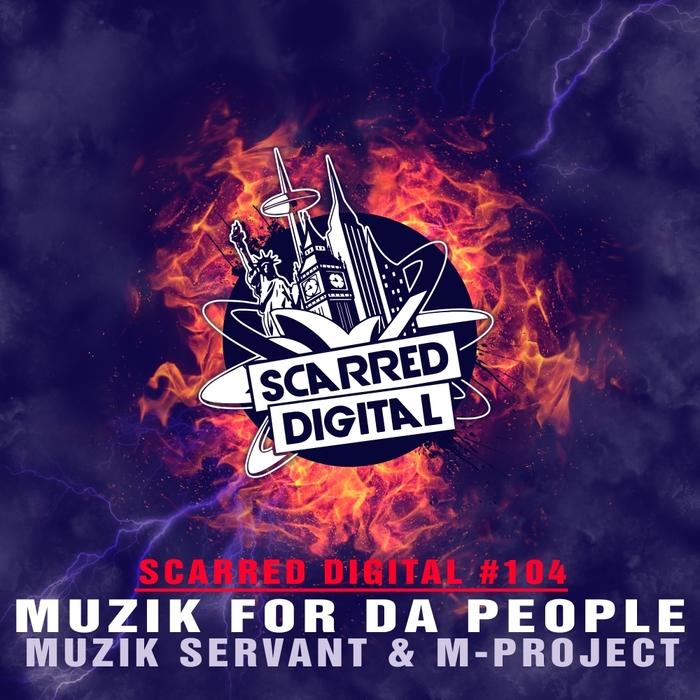 MUZIK SERVANT & M-PROJECT - Muzik For Da People