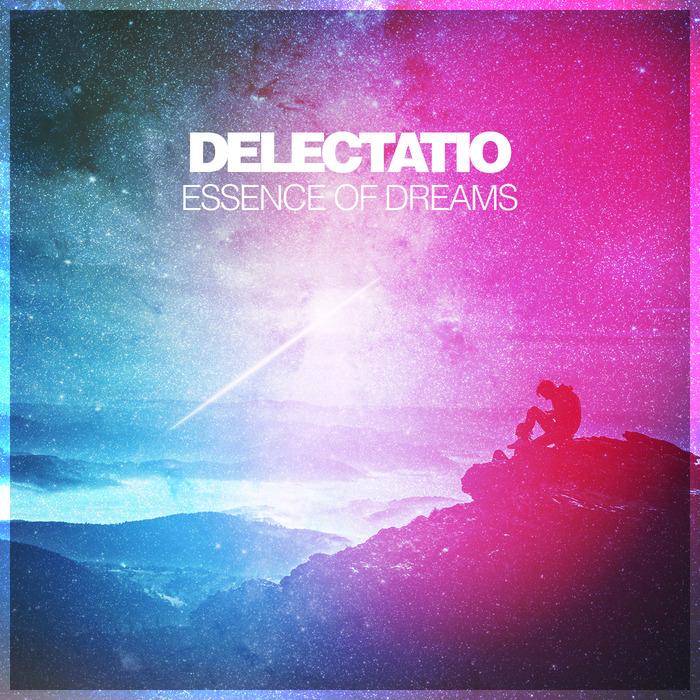 DELECTATIO - Essence Of Dreams
