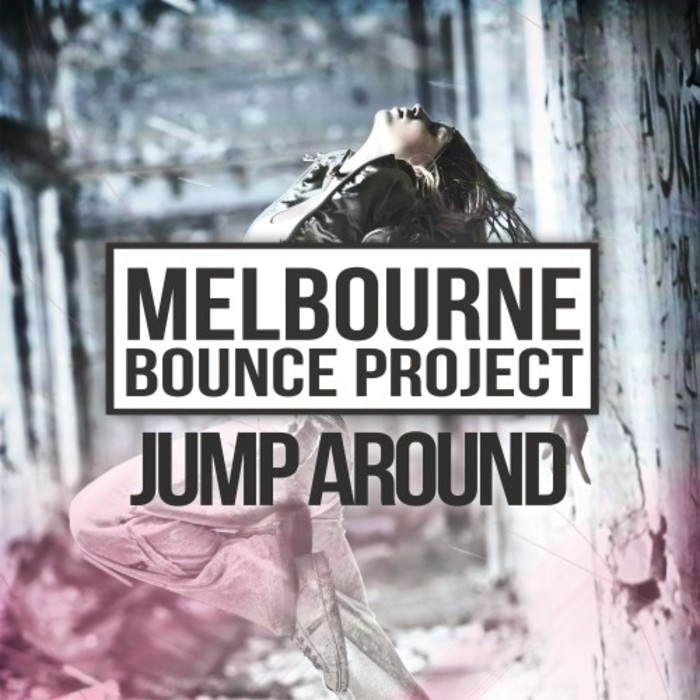 MELBOURNE BOUNCE PROJECT - Jump Around