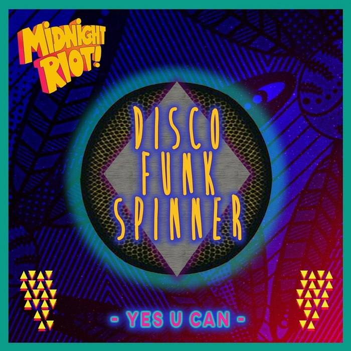 DISCO FUNK SPINNER - Yes U Can