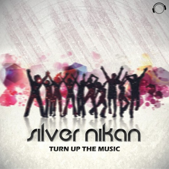 SILVER NIKAN - Turn Up The Music