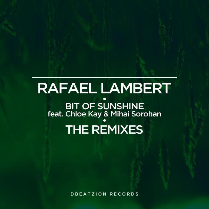 RAFAEL LAMBERT - Bit Of Sunshine (The Remixes)