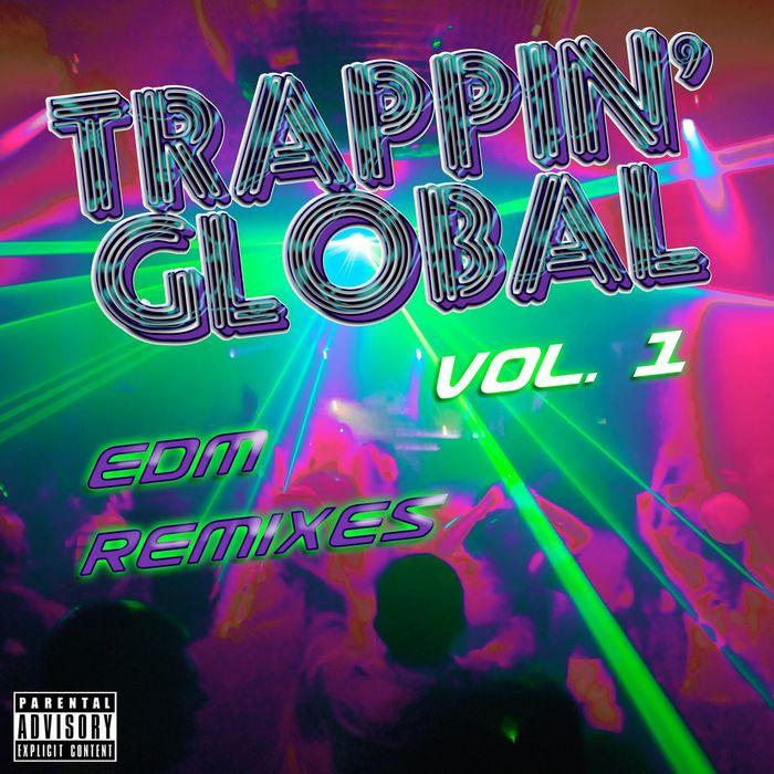 INSTRUMENTAL KINGS - Trappin' Global Vol 1 (Edm Remixes)