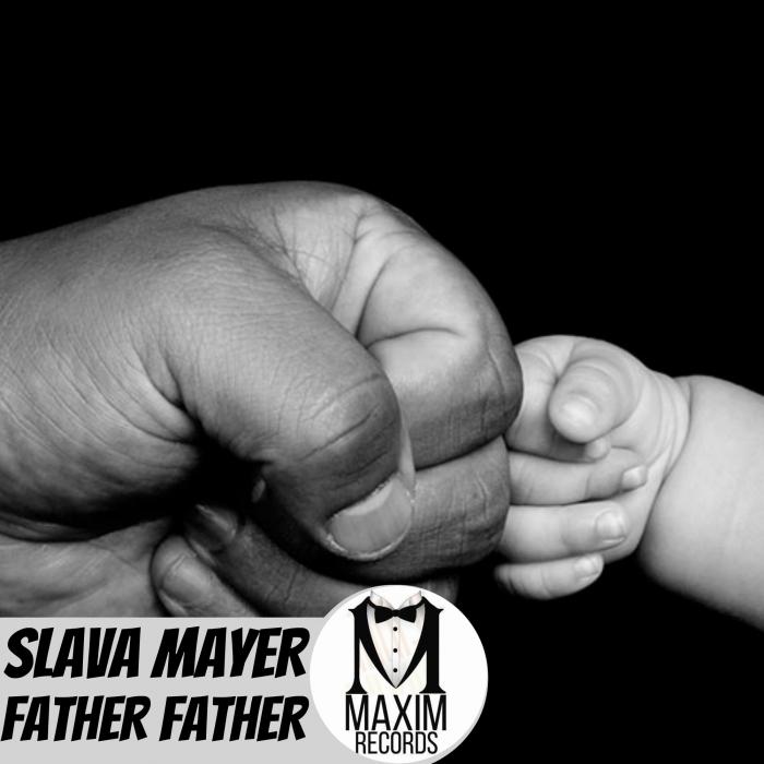 SLAVA MAYER - Father Father