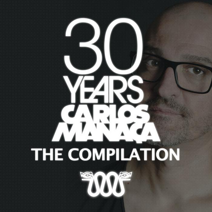 CARLOS MANACA/VARIOUS - Carlos Manaca 30 Years: The Compilation