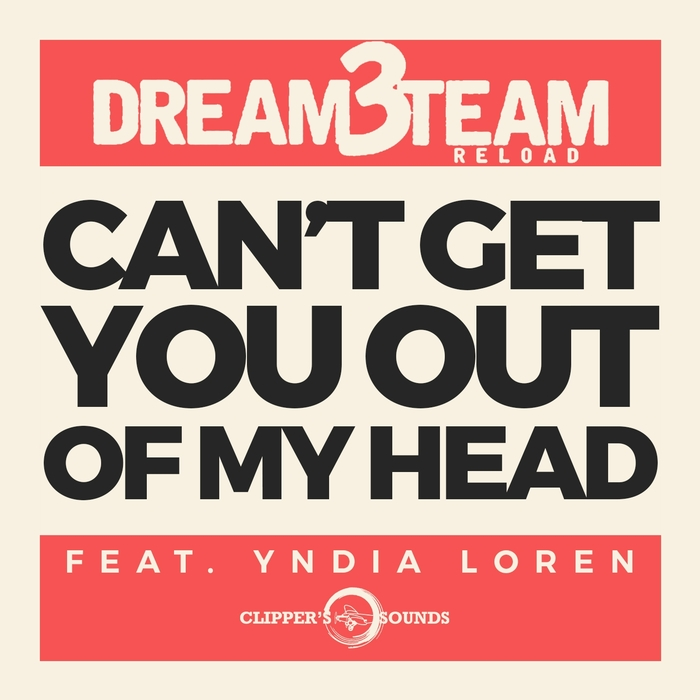 DREAM3TEAM RELOAD - Can't Get You Out Of My Head