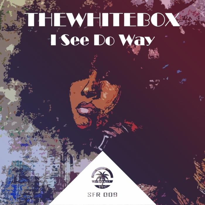 THEWHITEBOX - I See Do Way