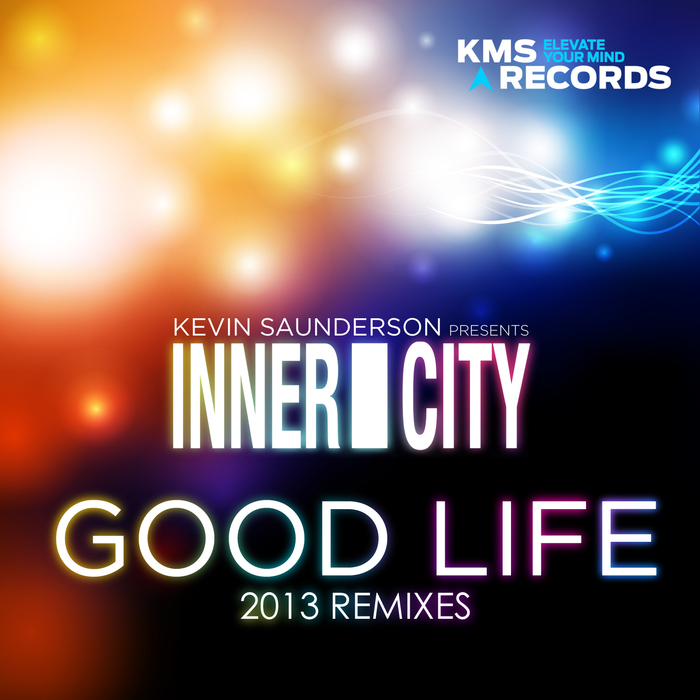 KEVIN SAUNDERSON presents INNER CITY - Good Life