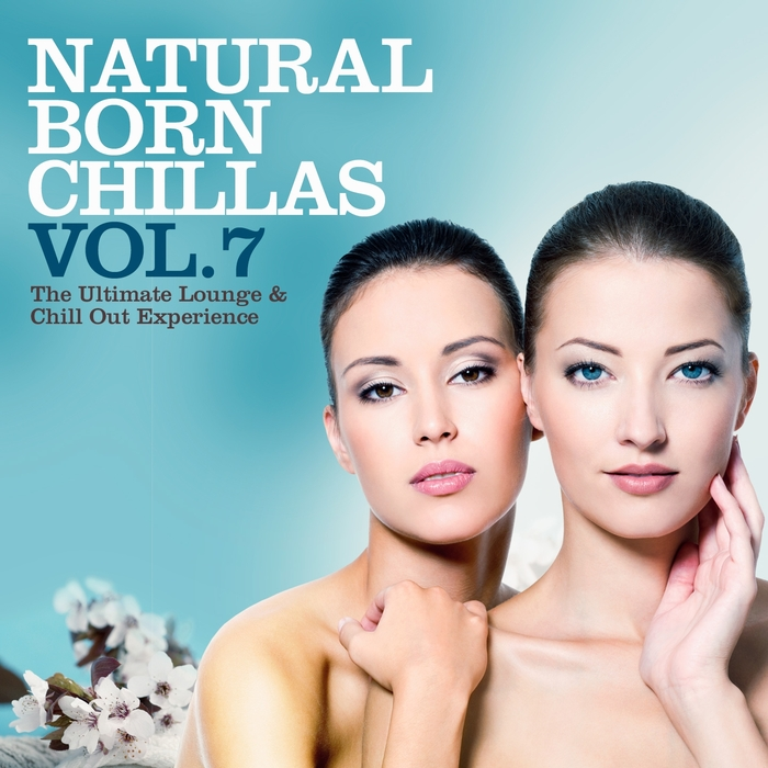 VARIOUS - Natural Born Chillas Vol 7 (The Ultimate Lounge & Chill Out Experience)