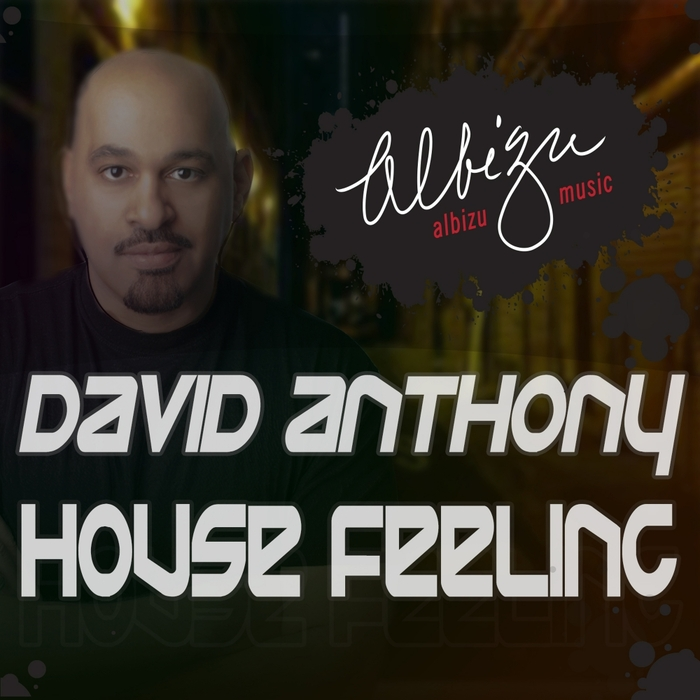 DAVID ANTHONY - House Feeling