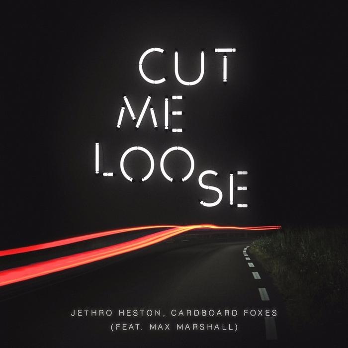 JETHRO HESTON/CARDBOARD FOXES/MAX MARSHALL - Cut Me Loose