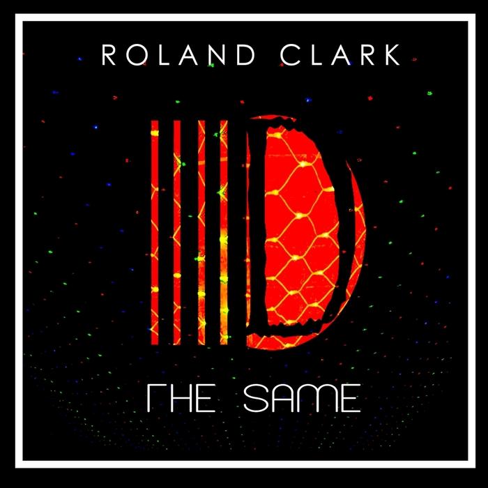 ROLAND CLARK - The Same