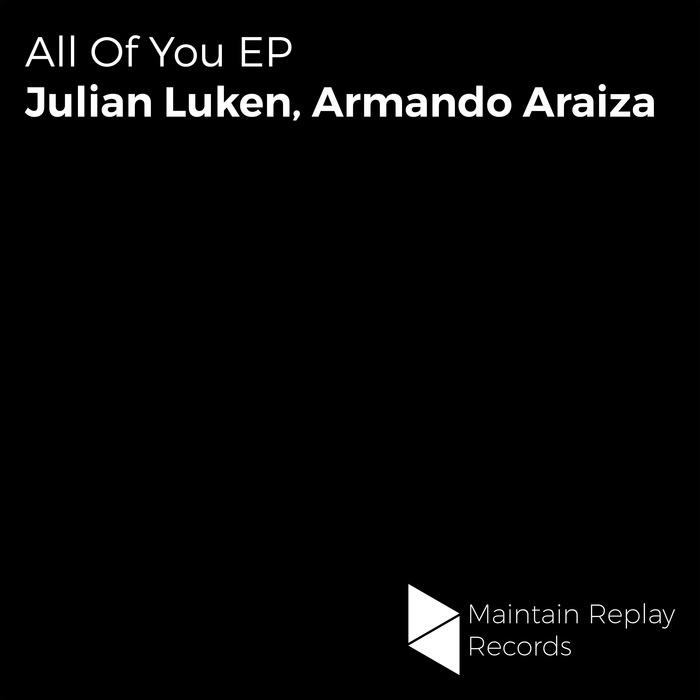JULIAN LUKEN & ARMANDO ARAIZA - All Of You EP