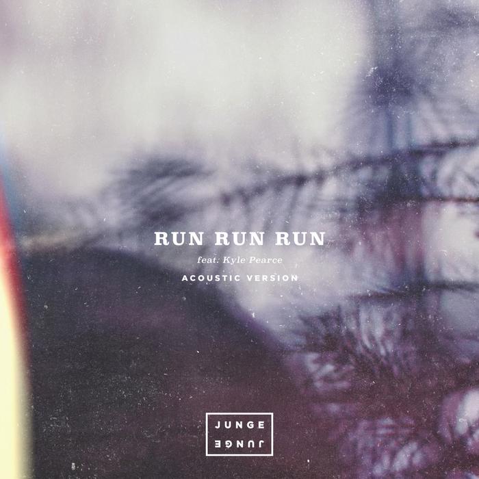 JUNGE JUNGE feat KYLE PEARCE - Run Run Run