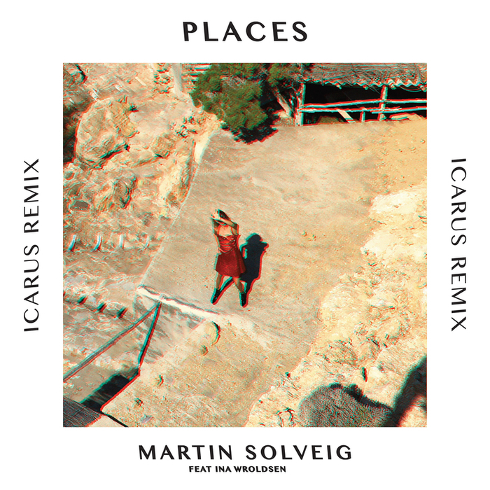 MARTIN SOLVEIG feat INA WROLDSEN - Places
