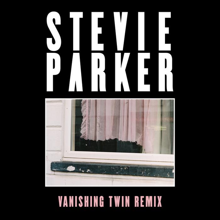 STEVIE PARKER - Blue (Vanishing Twin Remix)