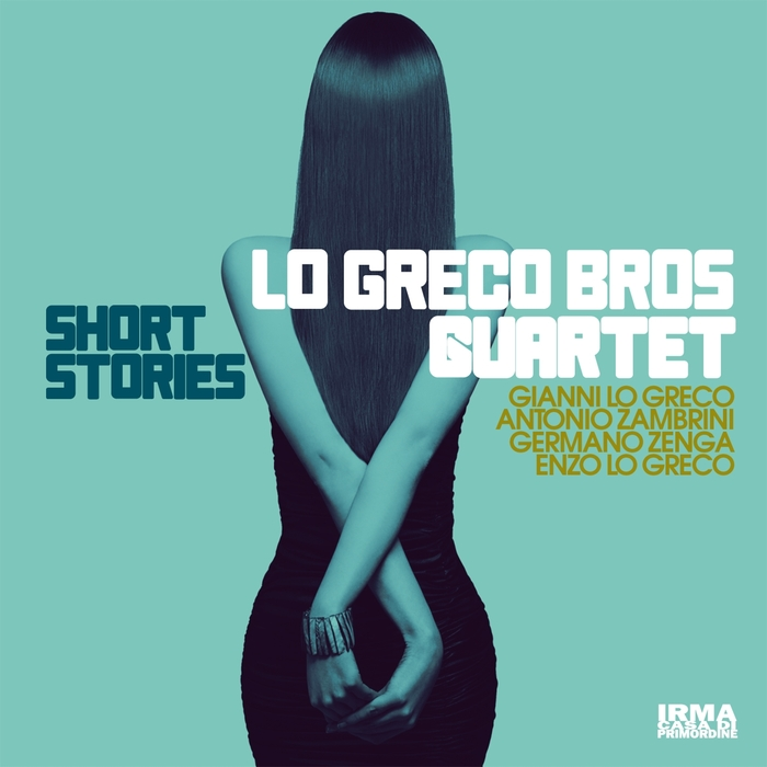 LO GRECO BROS QUARTET feat GIANNI LO GRECO/ANTONIO ZAMBRINI/GERMANO ZENGA/ENZO LO GRECO - Short Stories
