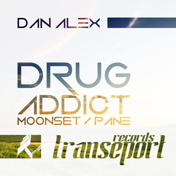 DAN ALEX - Drug Addict