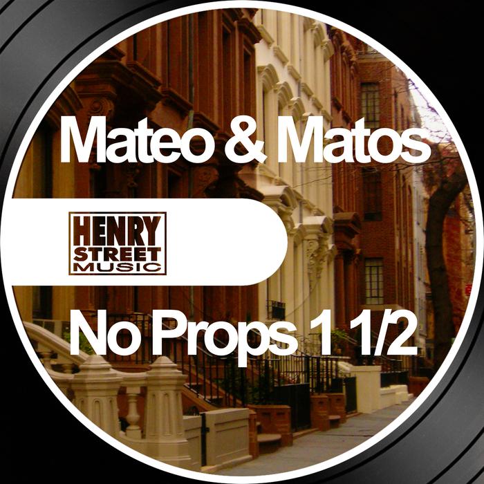 MATEO & MATOS - No Props 1 1/2