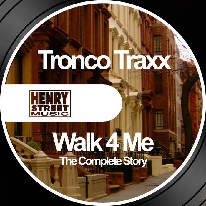 TRONCO TRAXX - Walk 4 Me