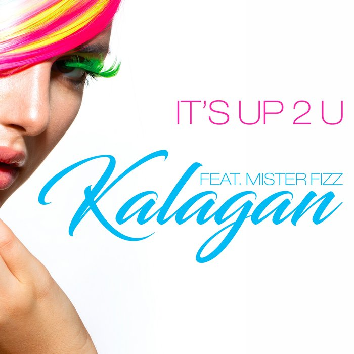 KALAGAN - It's Up 2 U