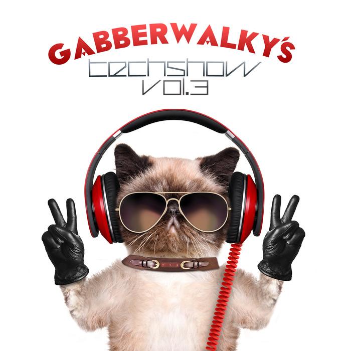 VARIOUS - Gabberwalky's Techshow Vol 3