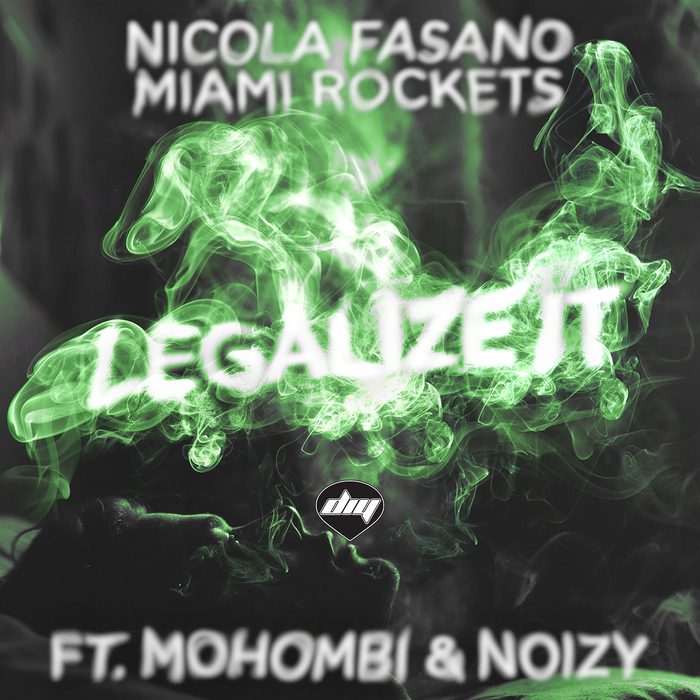NICOLA FASANO & MIAMI ROCKETS feat MOHOMBI & NOIZY - Legalize It