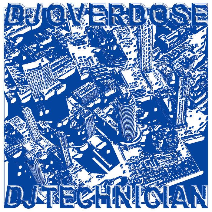 DJ TECHNICIAN/DJ OVERDOSE - DJ Overdose X DJ Technician