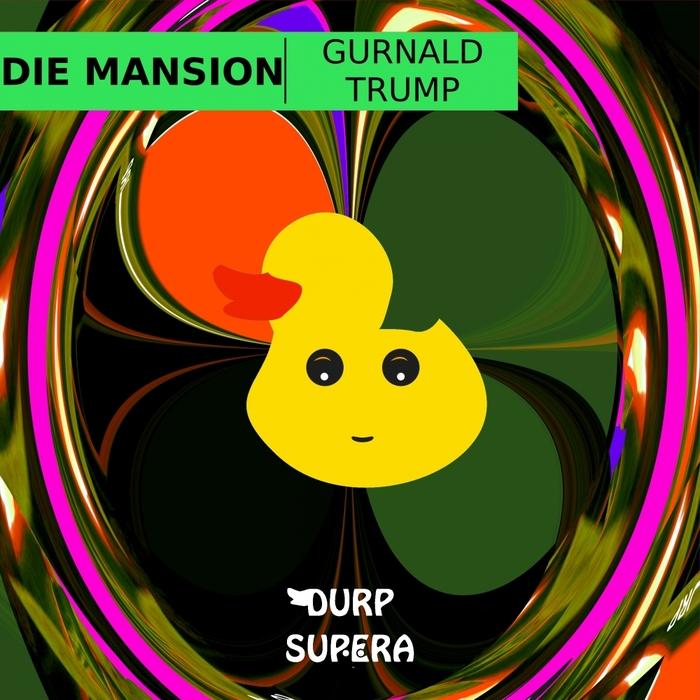 DIE MANSION - Gurnald Trump