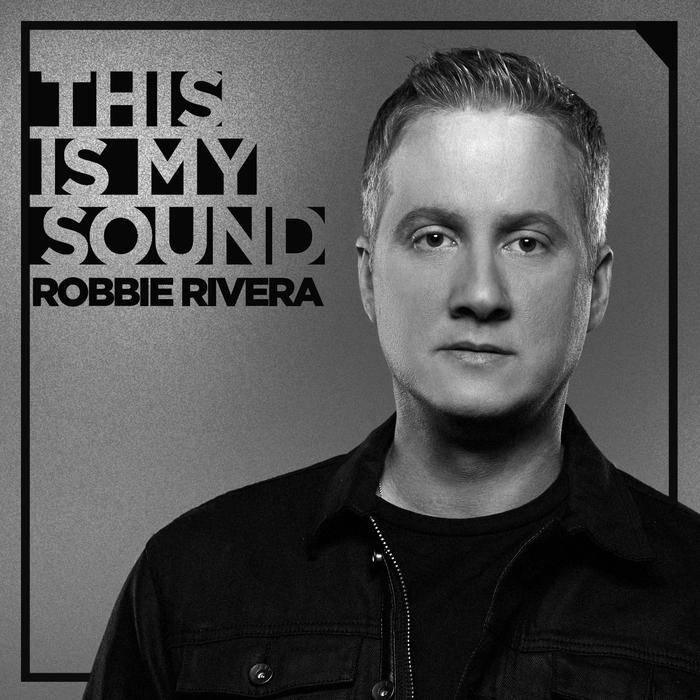 ROBBIE RIVERA - This Is My Sound