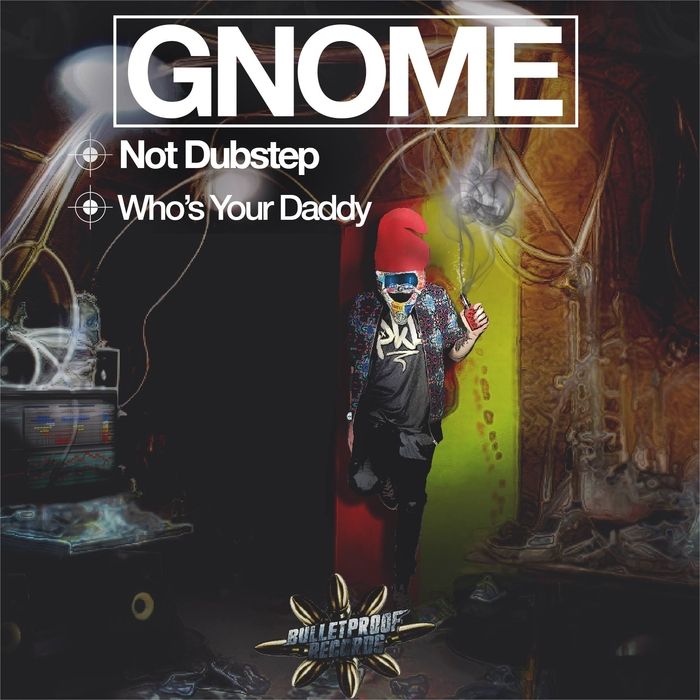 GNOME - Not Dubstep/Who's Your Daddy