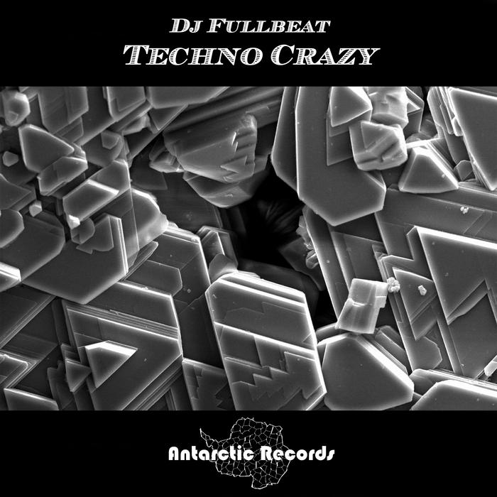DJ FULLBEAT - Techno Crazy